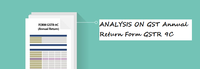Analysis on GST Annual Audit Form GSTR 9C