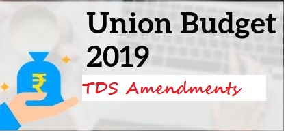 7 changes in TDS provisions in Budget 2019 with Examples